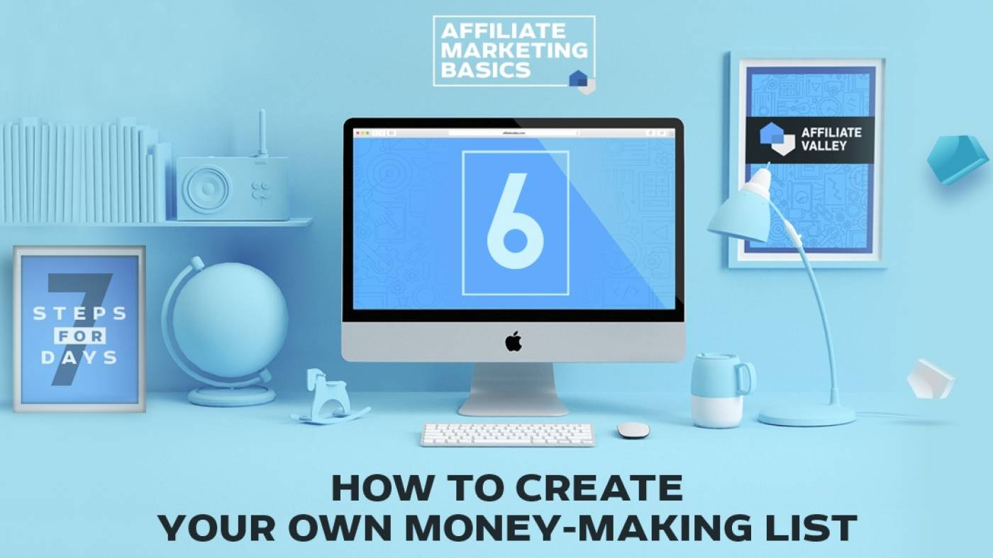 Affiliate Marketing Basics: Day 6 - How To Create Your Own Money Making List