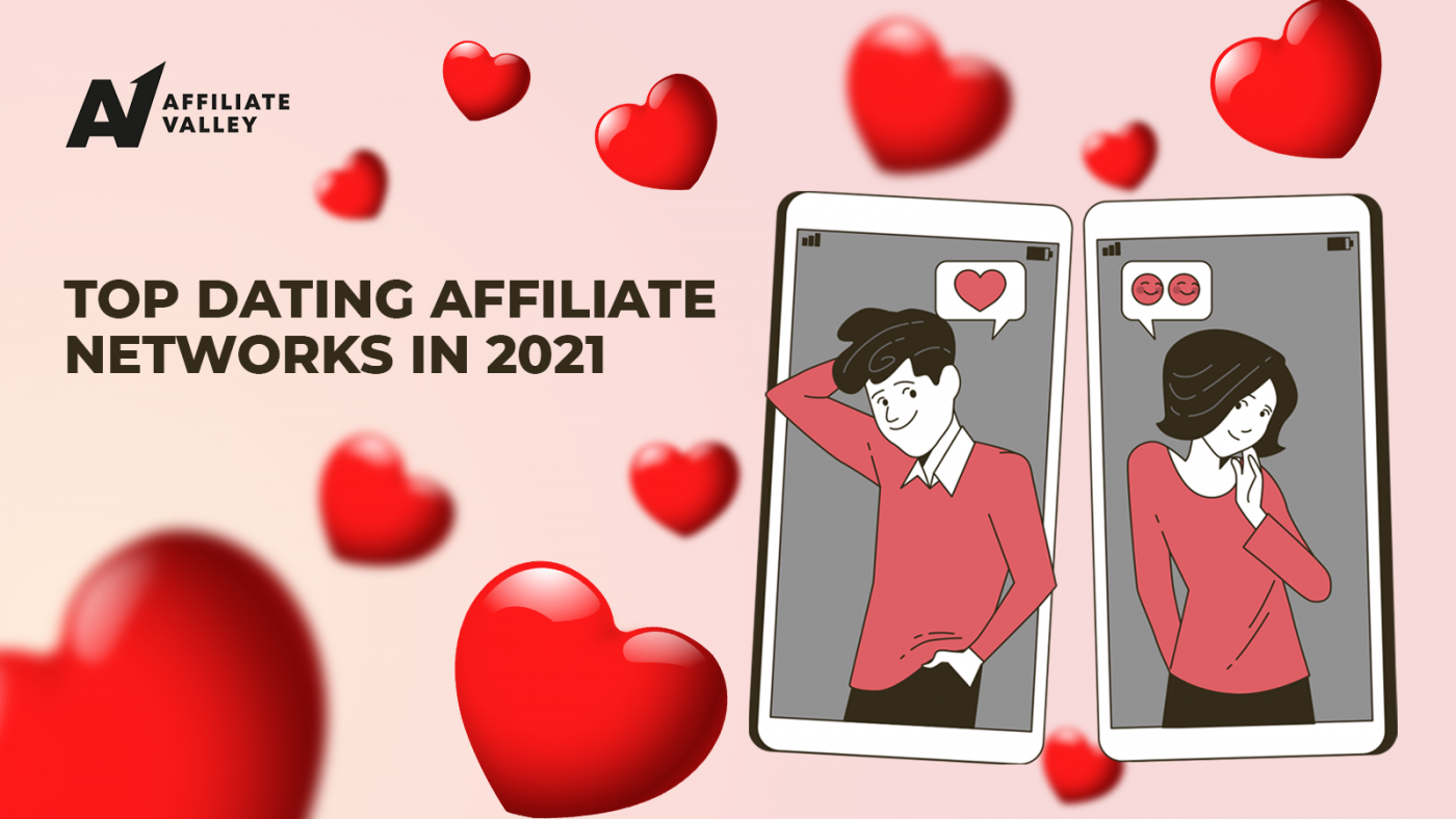 Top-10 Dating affiliate networks in 2021: the best of the best