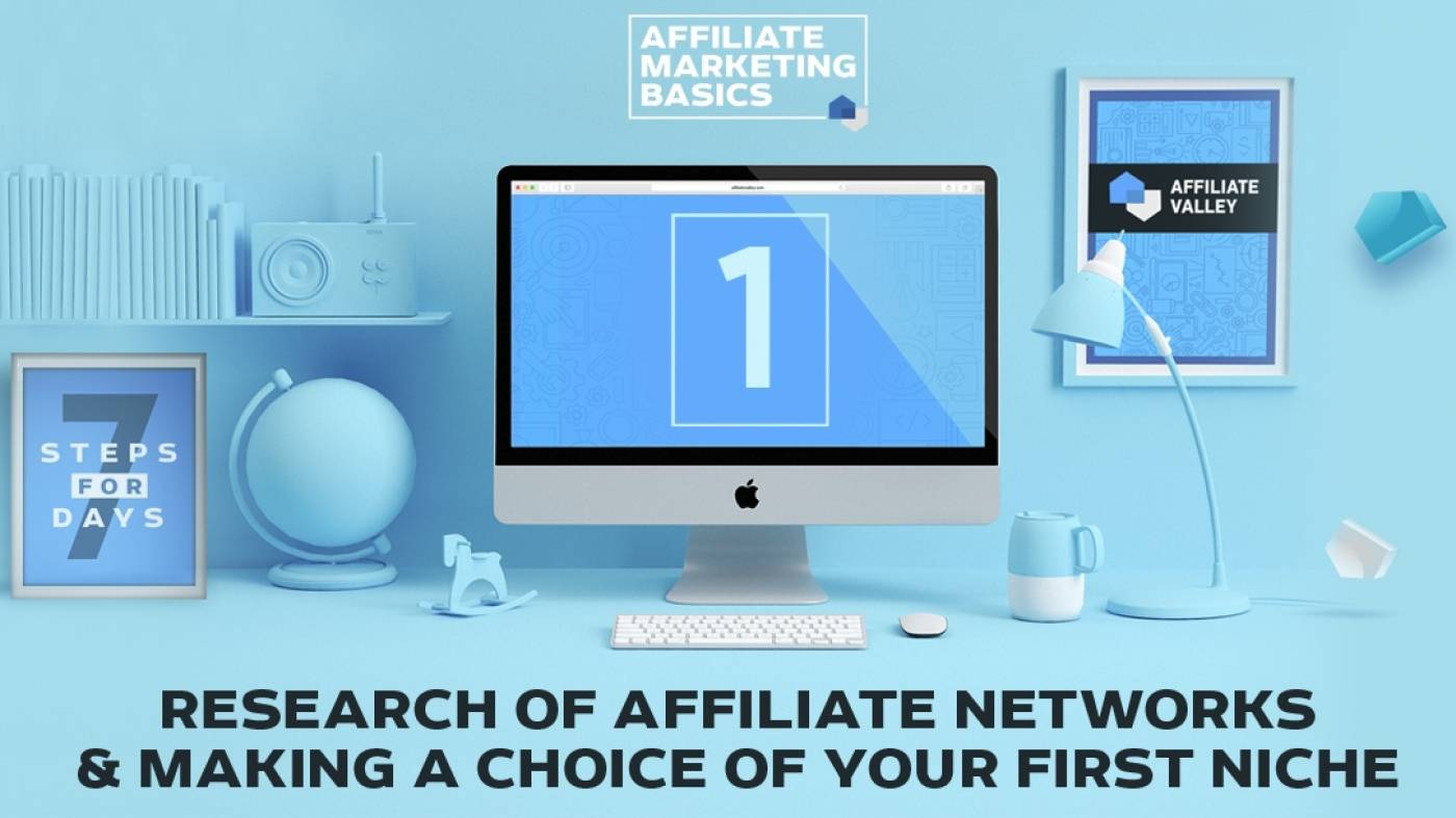 Affiliate Marketing Basics: Day 1 - Research And Making A Choice Of Your First Niche