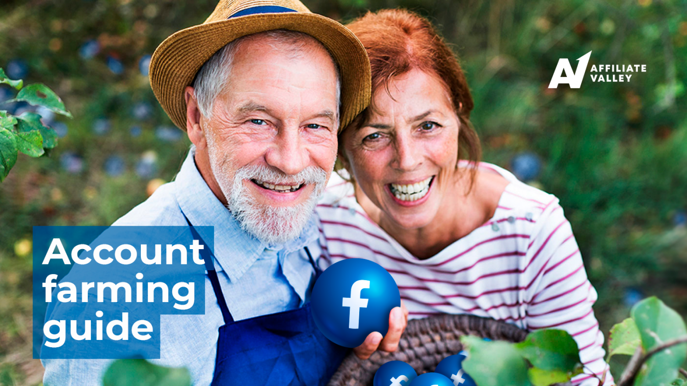 How to farm Facebook accounts: The ultimate guide for a rogue affiliate