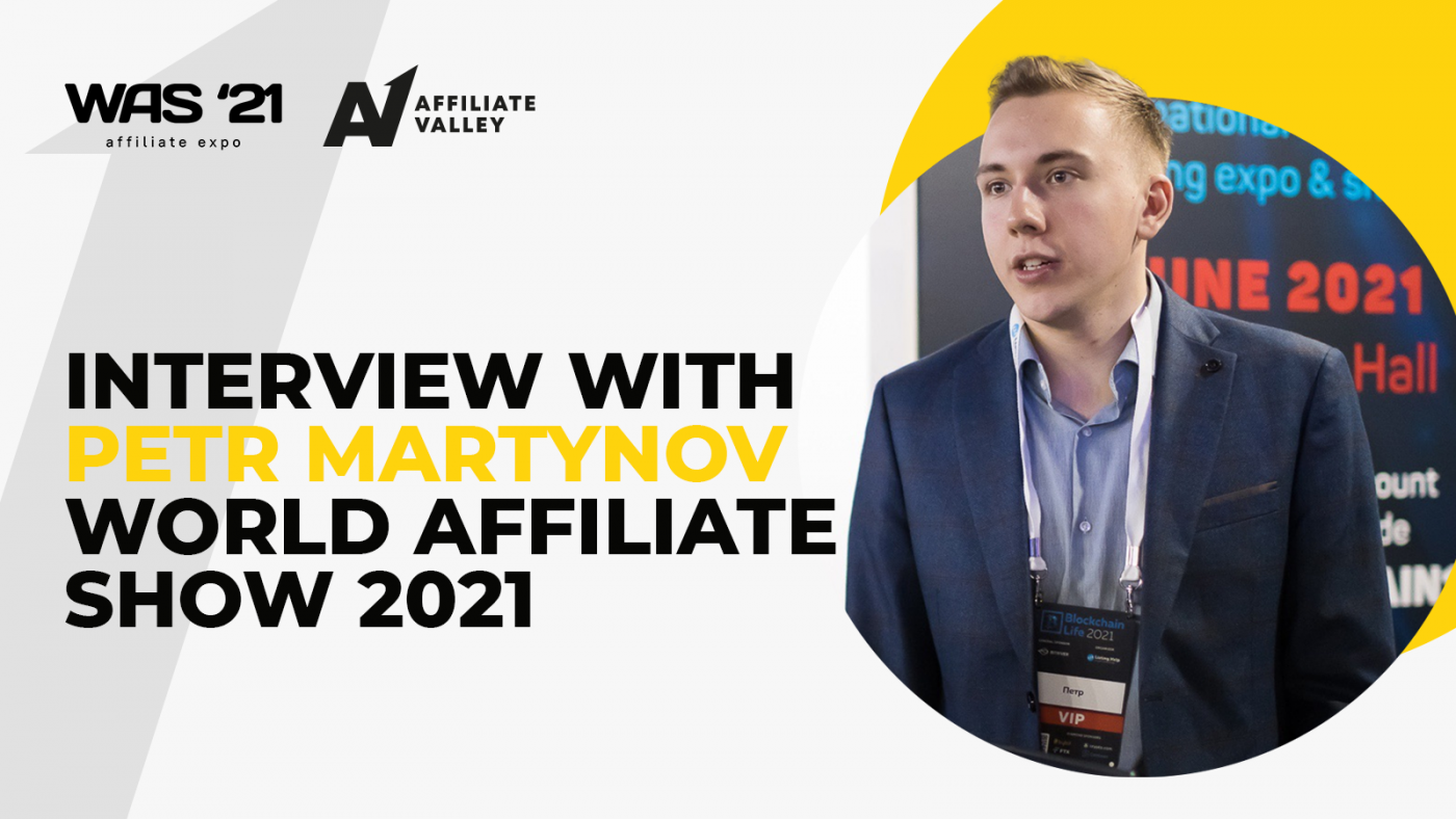 """""""You've never seen anything like this before"""": Petr Martynov on World Affiliate Show 2021"""