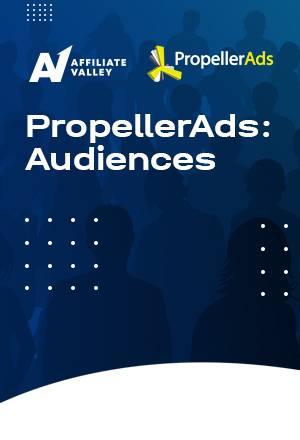 PropellerAds Audiences: targeting made easy
